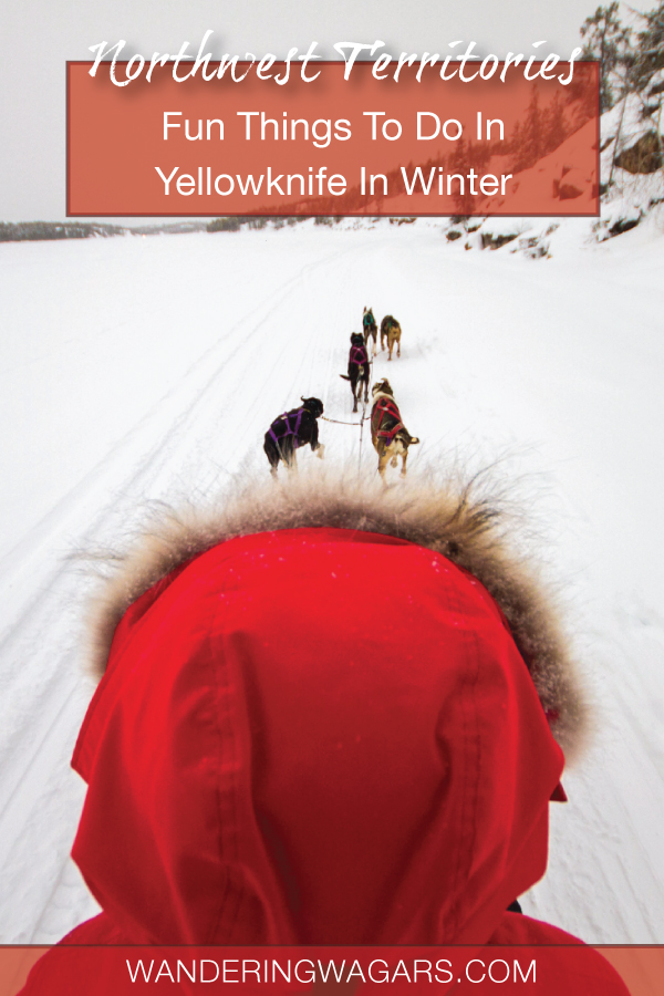 Looking for the best things to do in Yellowknife Northwest Territories? From where to eat to the best attractions in Yellowknife, we have it all for you.