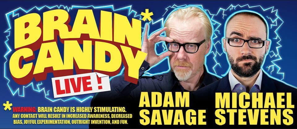 Brain Candy Live with Adam Savage and Michael Stevens