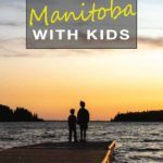 Things to do in Manitoba For Kids