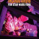 Best Orlando Star Wars Airbnb