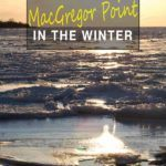What to do at MacGregor Point in Winter