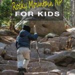 Best Family Hikes in Rocky Mountain National Park