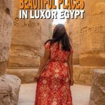 Most Beautiful Places In Luxor Egypt