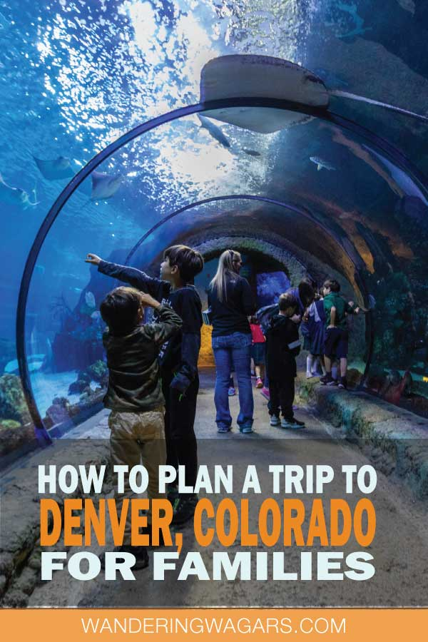 How to plan a trip to Denver for Families