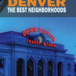 The best neighborhoods in Denver, Colorado